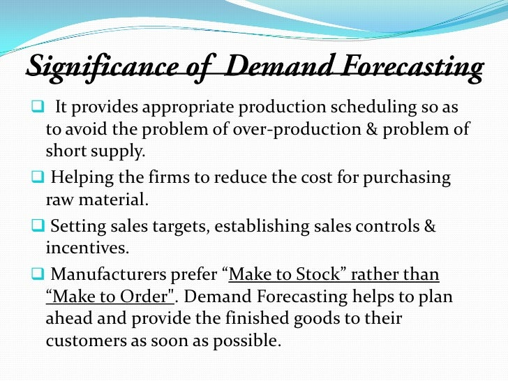 a survey report on demand forecasting Market and demand analysis in most cases, the first step in project analysis is to estimate the potential size of the market for the product proposed to be manufactured and get an idea about the market share that is.