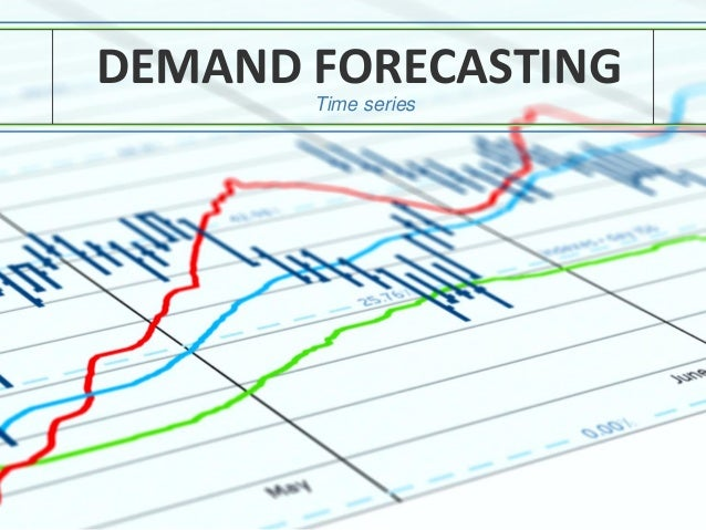 DEMAND FORECASTING Time series