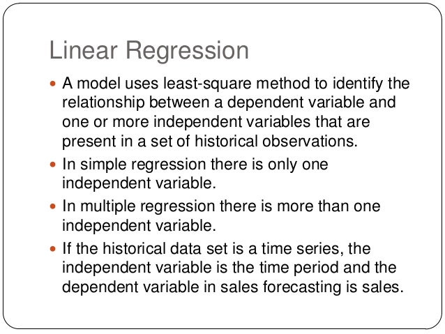 Linear Regression  A model uses least-square method to identify the  relationship between a dependent variable and one or...
