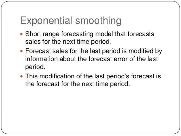 Exponential smoothing  Short range forecasting model that forecasts  sales for the next time period.  Forecast sales for...