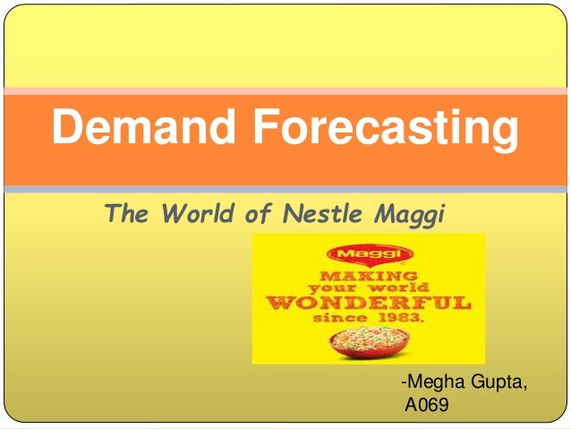 demand forecasting and production nestle marketing plan Demand planning imagine you are a marketing manager who has done everything in your power to help develop and promote a product—and it's selling well.