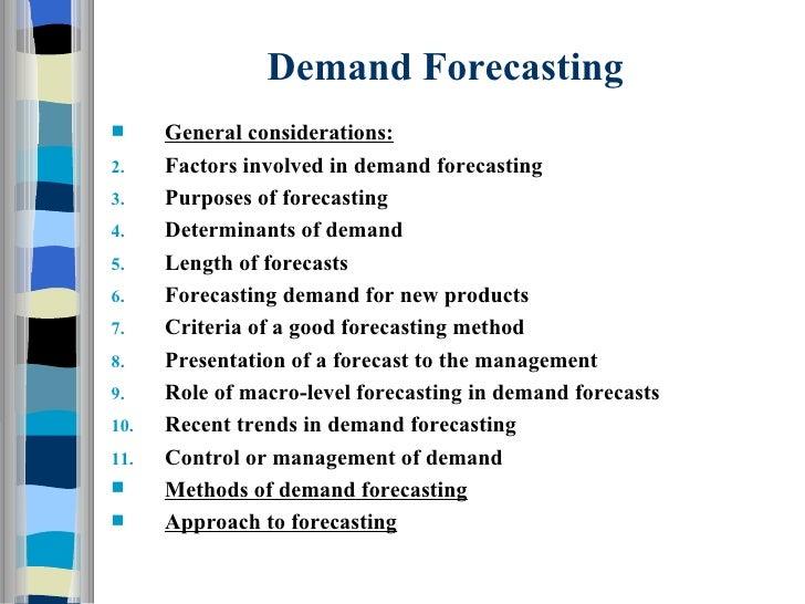 Demand Forecasting <ul><li>General considerations: </li></ul><ul><li>Factors involved in demand forecasting </li></ul><ul>...