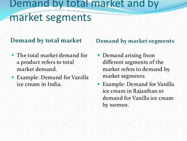 Demand by total market and bymarket segmentsDemand by total market          Demand by market segments The total market de...