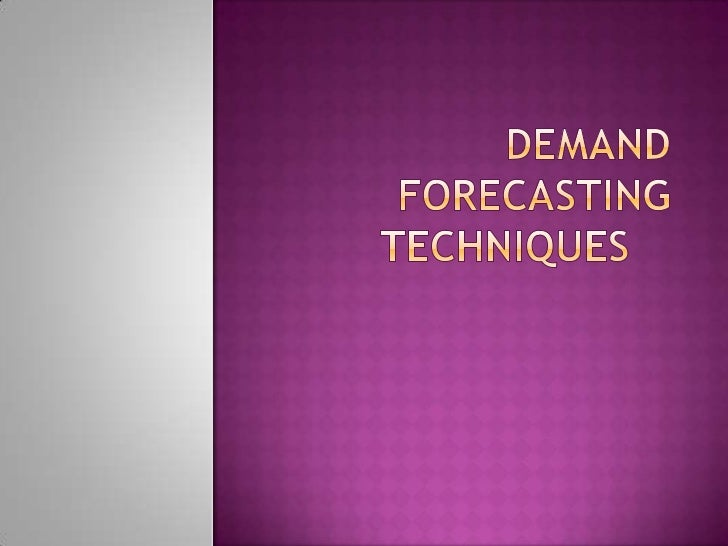 Demand Forecasting Techniques	<br />