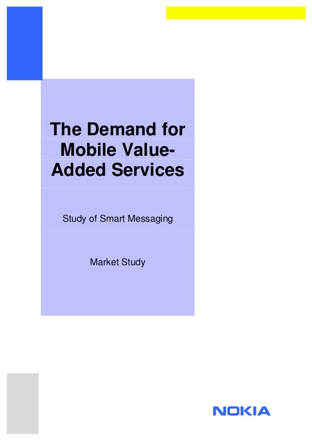 The Demand for Mobile Value-Added Services Study of Smart Messaging      Market Study