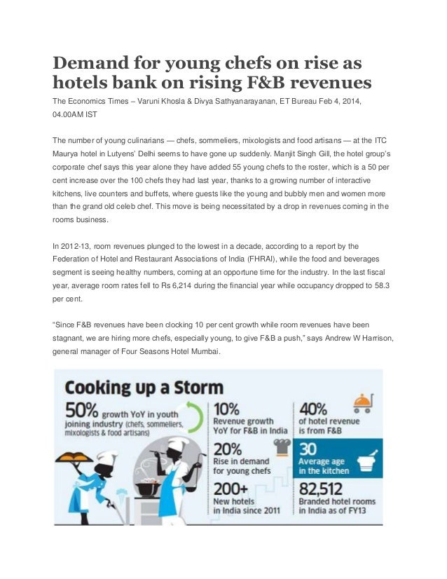 Demand for young chefs on rise as hotels bank on rising F&B revenues The Economics Times – Varuni Khosla & Divya Sathyanar...