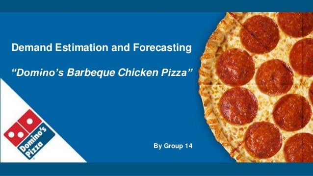 """Demand Estimation and Forecasting """"Domino's Barbeque Chicken Pizza"""" By Group 14"""