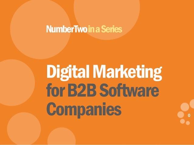 0 eDynamic, Monday, May 5, 2014 0 DigitalMarketing forB2BSoftware Companies NumberTwoinaSeries