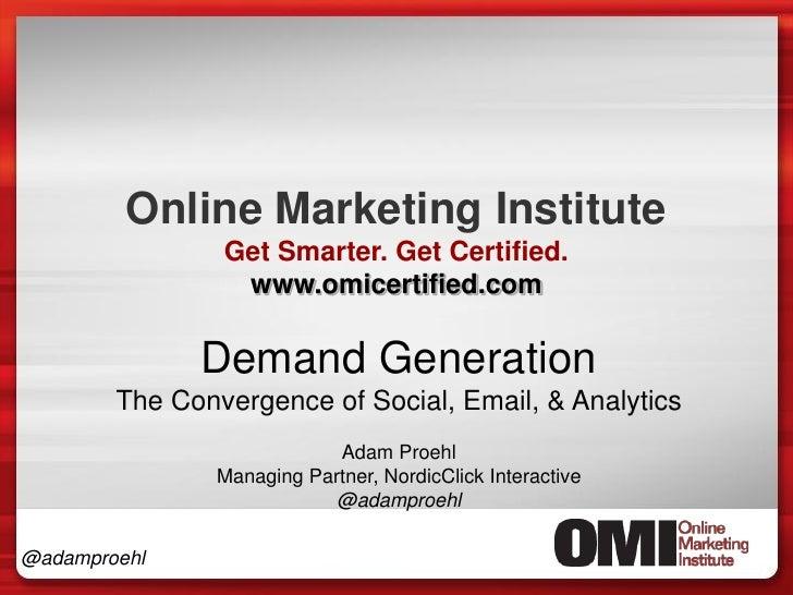Online Marketing Institute                Get Smarter. Get Certified.                 www.omicertified.com              De...