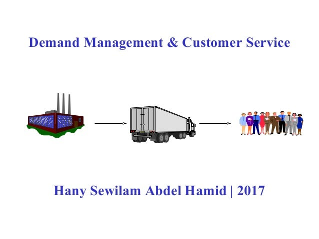 Demand Management & Customer Service Hany Sewilam Abdel Hamid   2017