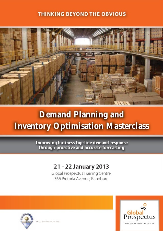 THINKING BEYOND THE OBVIOUS      Demand Planning andInventory Optimisation Masterclass     Improving business top-line dem...