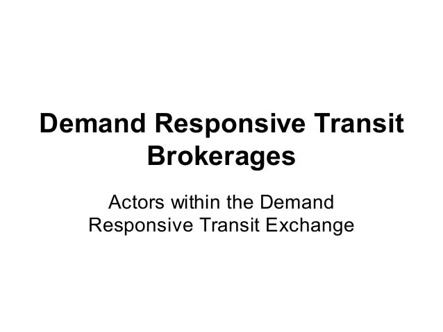 Demand Responsive Transit Brokerages Actors within the Demand Responsive Transit Exchange