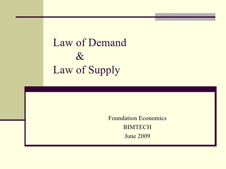 Law of Demand &  Law of Supply Foundation Economics BIMTECH June 2009