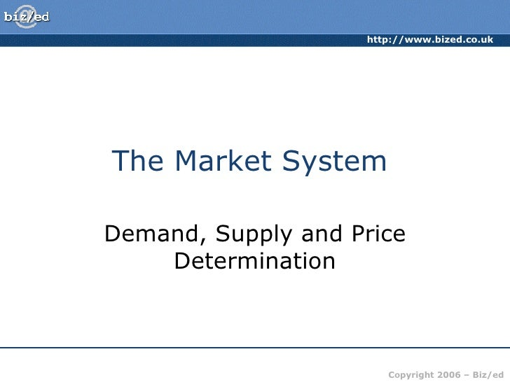 The Market System  Demand, Supply and Price Determination