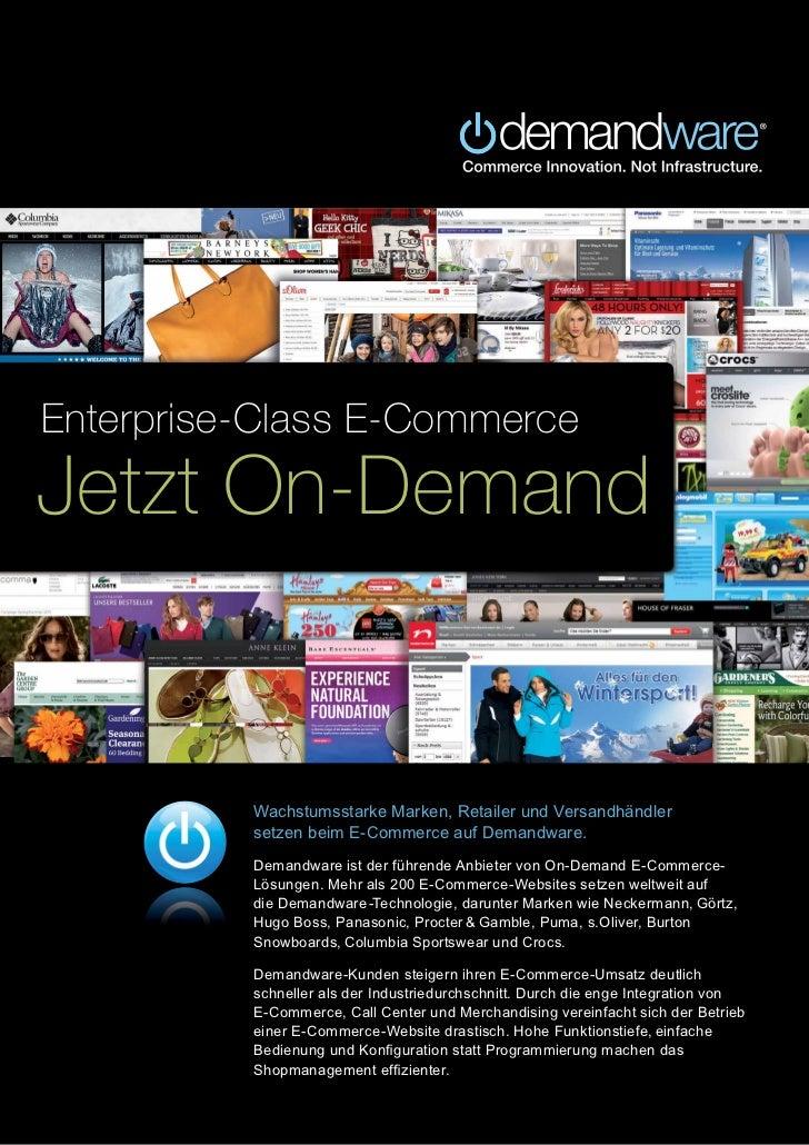 Enterprise-Class E-CommerceJetzt On-Demand          Wachstumsstarke Marken, Retailer und Versandhändler          setzen be...