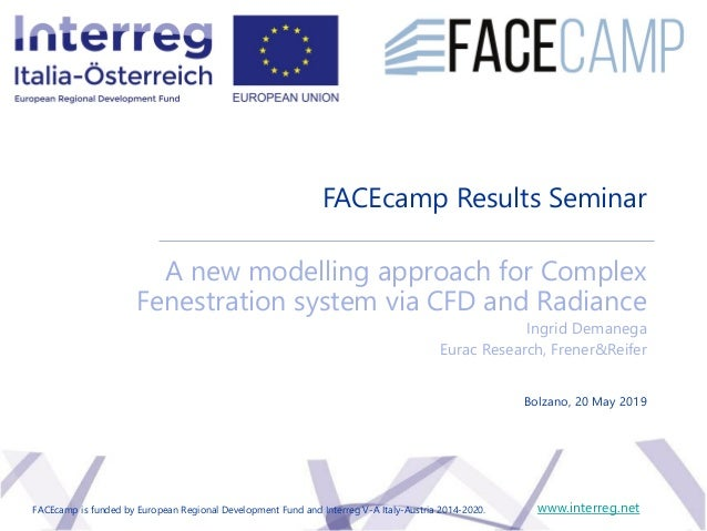 FACEcamp Results Seminar A new modelling approach for Complex Fenestration system via CFD and Radiance Ingrid Demanega Eur...