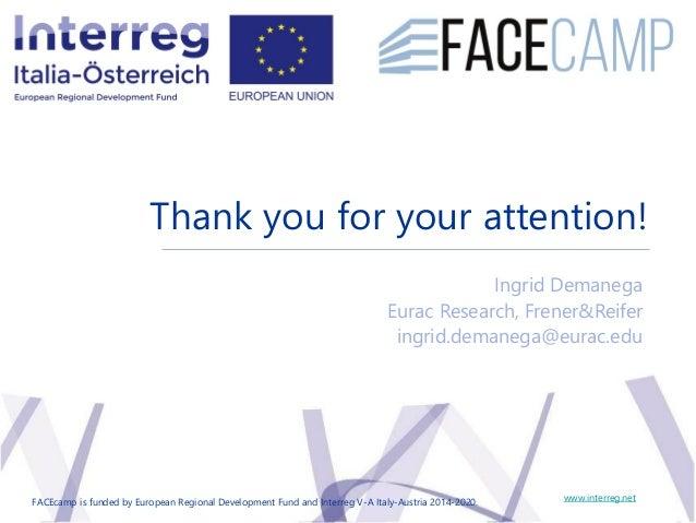 Thank you for your attention! www.interreg.net Ingrid Demanega Eurac Research, Frener&Reifer ingrid.demanega@eurac.edu FAC...