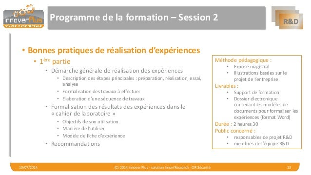 R&D  Programme de la formation –Session 2  •Bonnes pratiques de réalisation d'expériences  •1èrepartie  •Démarche générale...