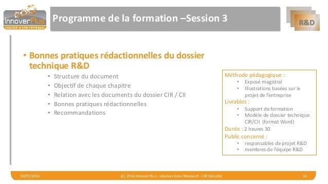 R&D  Programme de la formation –Session 3  •Bonnes pratiques rédactionnelles du dossier technique R&D  •Structure du docum...