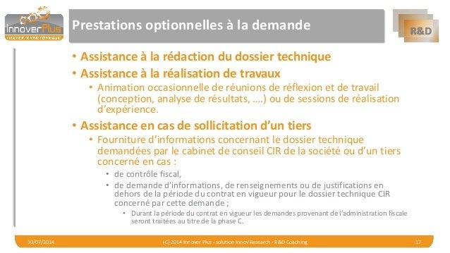 R&D  Prestations optionnelles à la demande  •Assistance à la rédaction du dossier technique  •Assistance à la réalisation ...