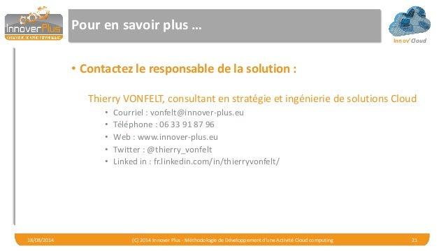 Innov'Cloud Pour en savoir plus … • Contactez le responsable de la solution : Thierry VONFELT, consultant en stratégie et ...