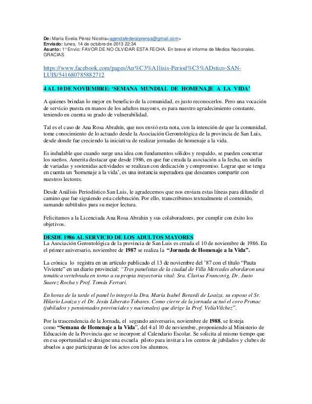 De: María Evelia Pérez Nicotra<agendafederalprensa@gmail.com> Enviado: lunes, 14 de octubre de 2013 22:34 Asunto: 1° Envío...
