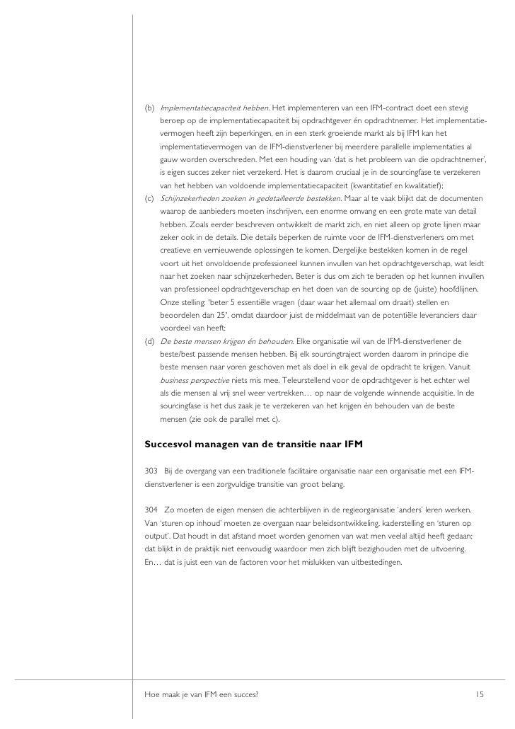 (b) Implementatiecapaciteit hebben. Het implementeren van een IFM-contract doet een stevig     beroep op de implementatiec...