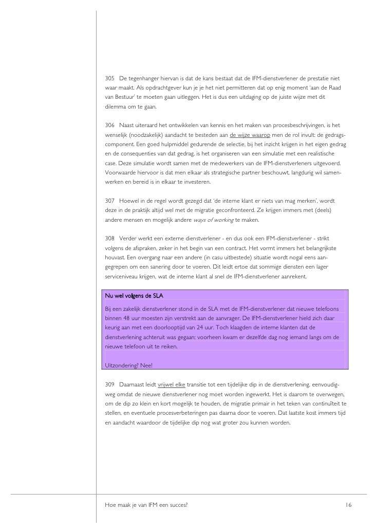 305 De tegenhanger hiervan is dat de kans bestaat dat de IFM-dienstverlener de prestatie niet waar maakt. Als opdrachtgeve...