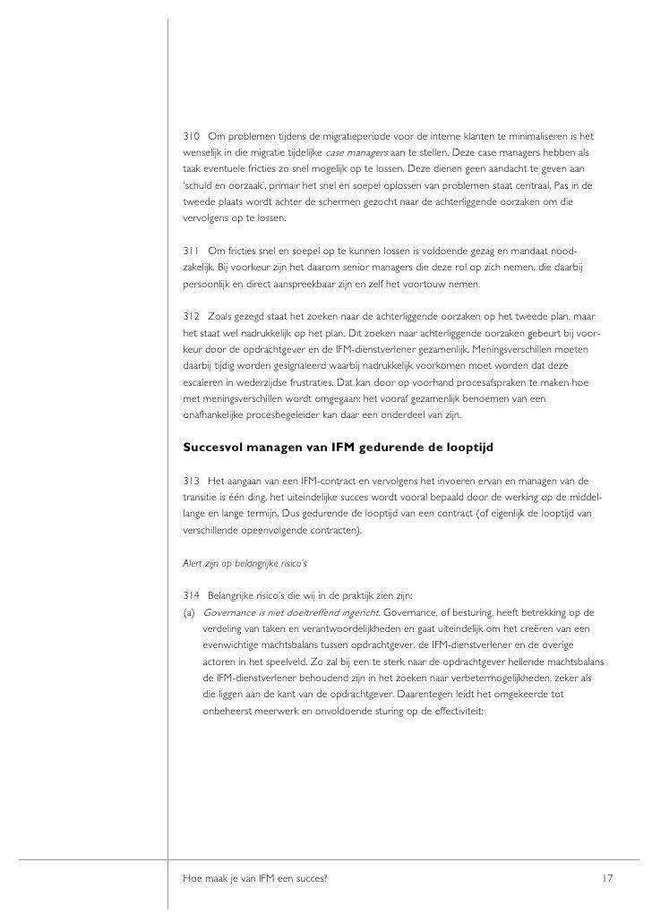 310 Om problemen tijdens de migratieperiode voor de interne klanten te minimaliseren is het wenselijk in die migratie tijd...