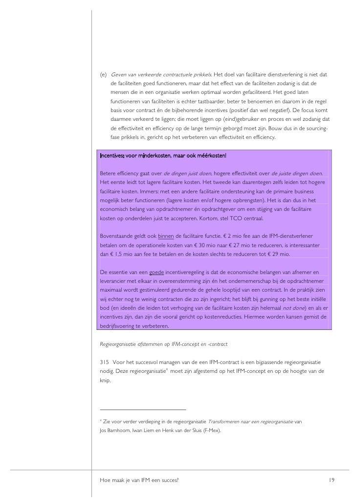 (e) Geven van verkeerde contractuele prikkels. Het doel van facilitaire dienstverlening is niet dat     de faciliteiten go...