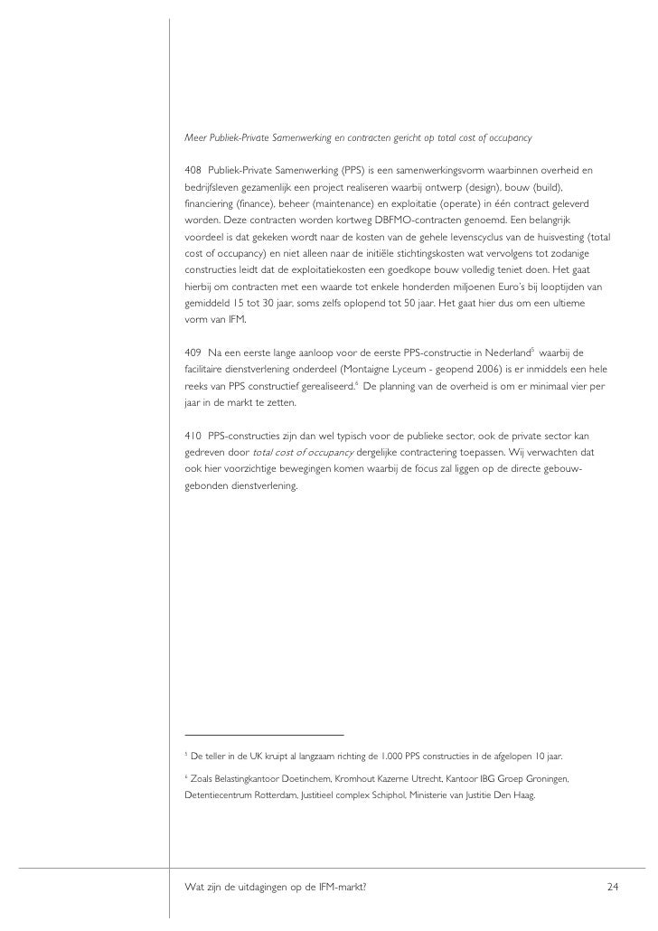 Meer Publiek-Private Samenwerking en contracten gericht op total cost of occupancy  408 Publiek-Private Samenwerking (PPS)...