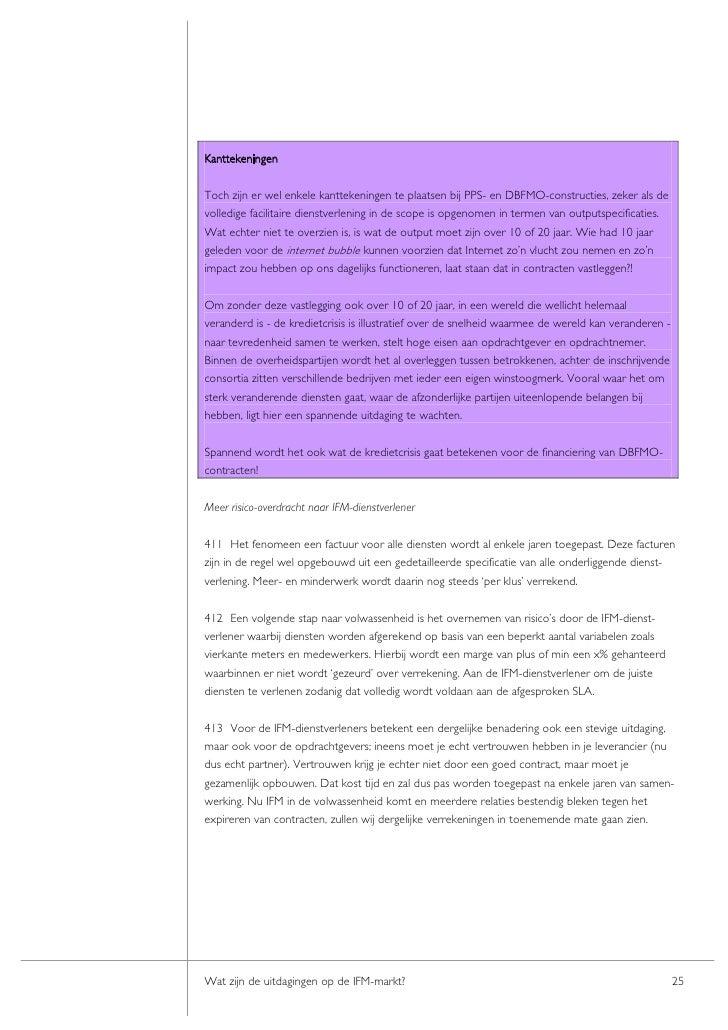 Kanttekeningen   Toch zijn er wel enkele kanttekeningen te plaatsen bij PPS- en DBFMO-constructies, zeker als de volledige...