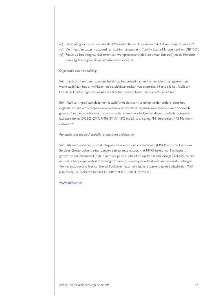 (c) Uitbreiding van de scope van de IFM-contracten in de domeinen ICT, Procurement en HRM; (d) De integratie tussen vastgo...