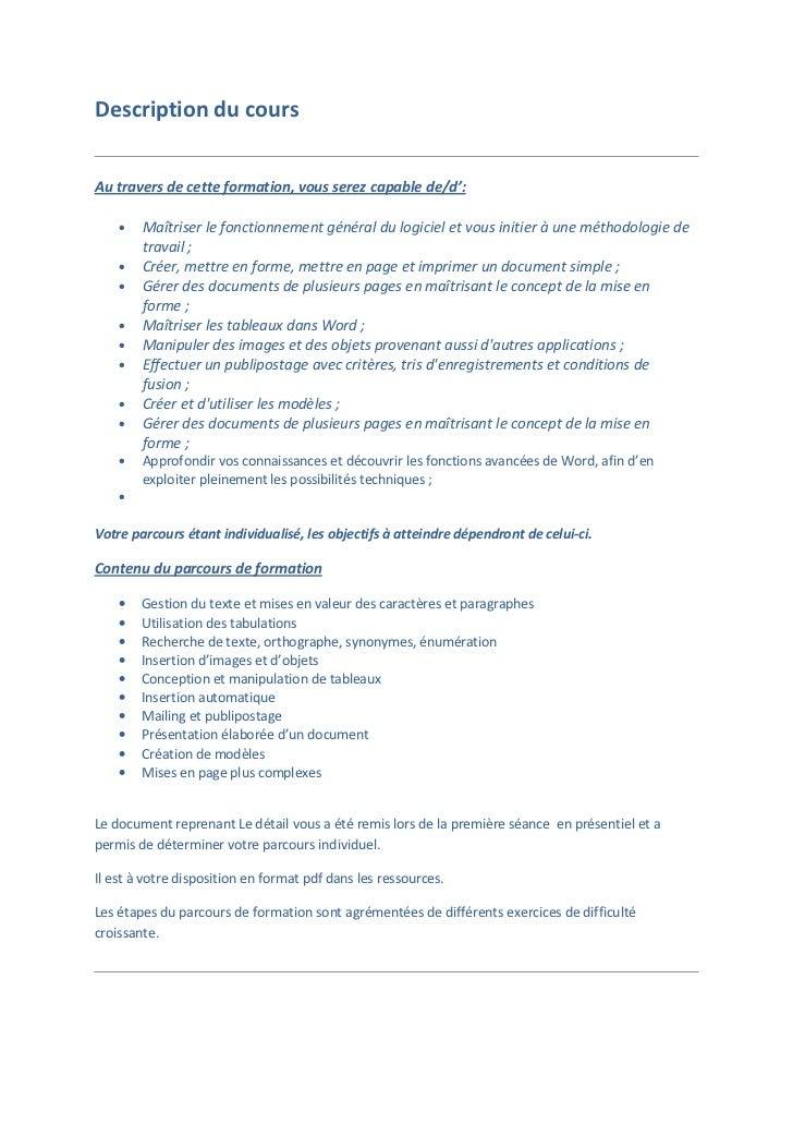 Description du coursAu travers de cette formation, vous serez capable de/d':    •   Maîtriser le fonctionnement général du...