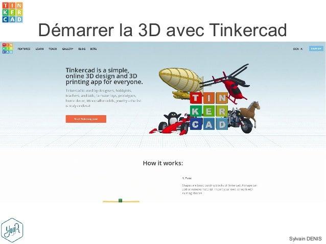 Sylvain DENIS Démarrer la 3D avec Tinkercad