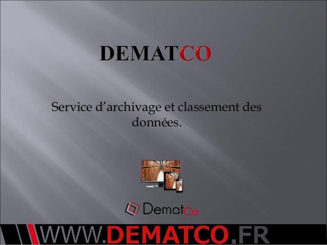 Service d'archivage et classement des données.
