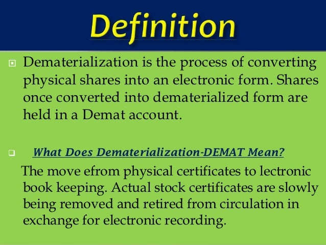 Ppt dematerialisation of shares & securities powerpoint.