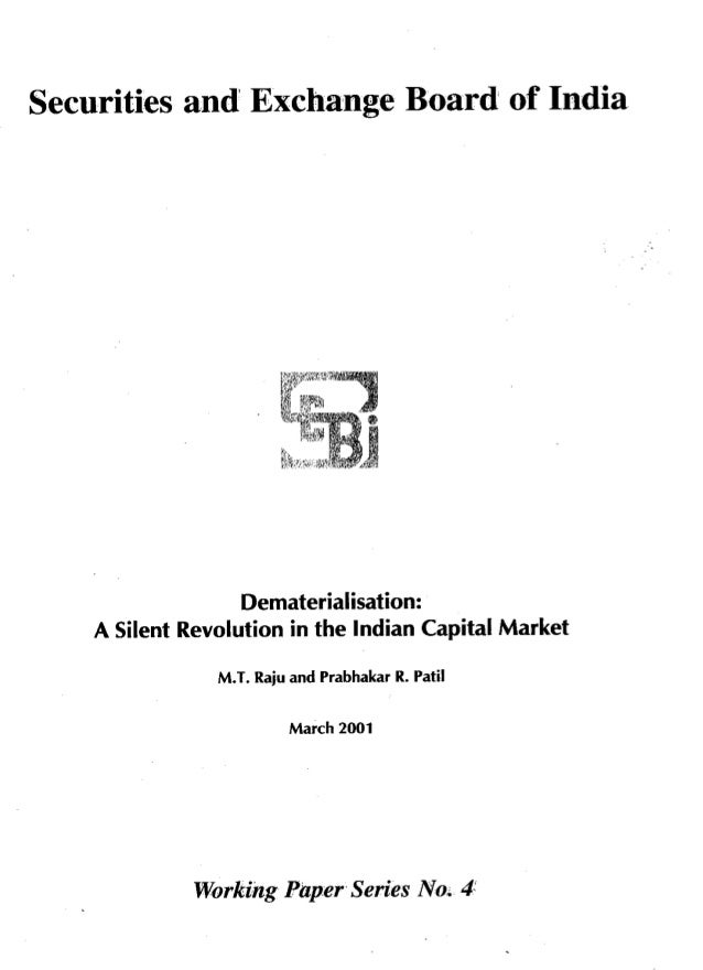 Securities and Exchange Board' of India     Dematerialisationz A Silent Revolution in the Indian Capital Market  M. T. Rai...