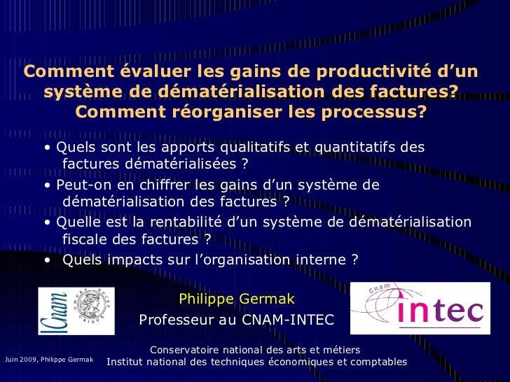 Comment évaluer les gains de productivité d'un       système de dématérialisation des factures?          Comment réorganis...