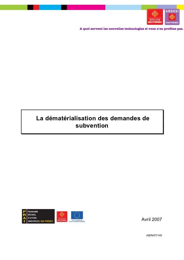 La dématérialisation des demandes de             subvention                                 Avril 2007                    ...