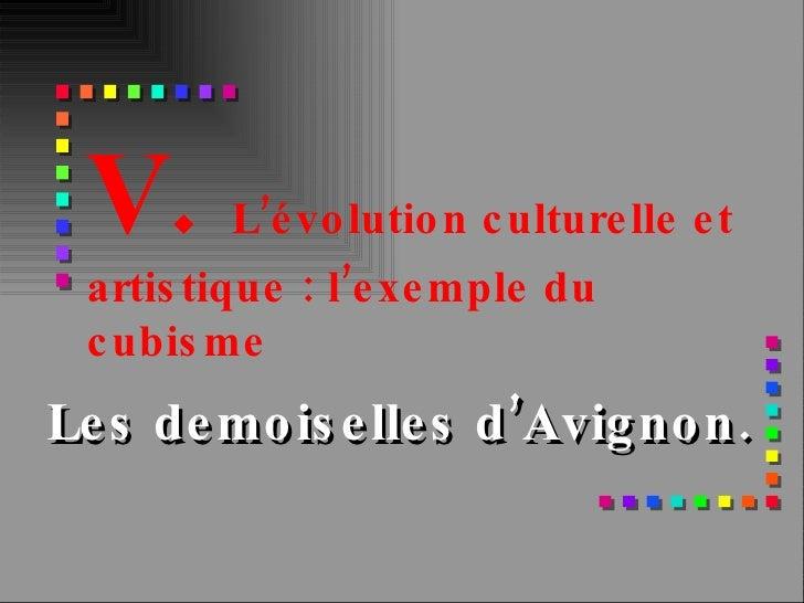 Les demoiselles d'Avignon. V.  L'évolution culturelle et artistique : l'exemple du cubisme