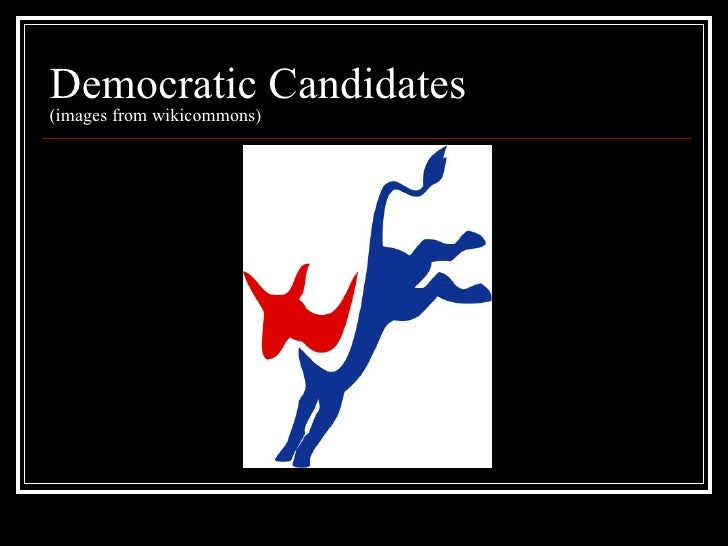Democratic Candidates (images from wikicommons)