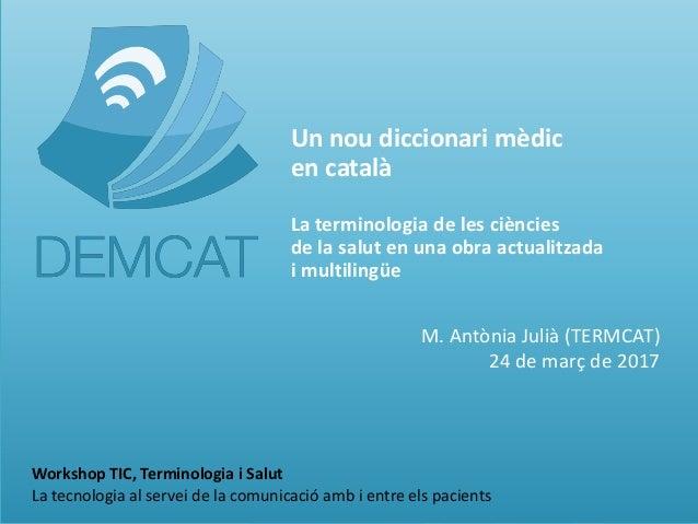 Un nou diccionari mèdic en català Un nou diccionari mèdic en català La terminologia de les ciències de la salut en una obr...