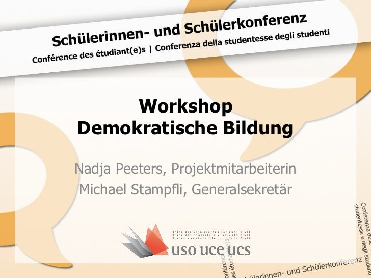 WorkshopDemokratische BildungNadja Peeters, Projektmitarbeiterin Michael Stampfli, Generalsekretär