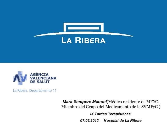 1Mara Sempere Manuel(Médico residente de MFYC.Miembro del Grupo del Medicamento de la SVMFyC.)              IX Tardes Tera...