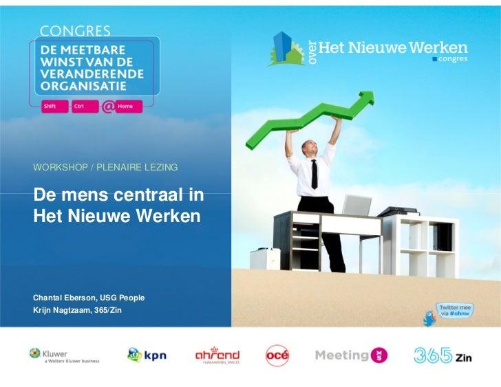 WORKSHOP / PLENAIRE LEZINGDe mens centraal inHet Nieuwe WerkenChantal Eberson, USG PeopleKrijn Nagtzaam, 365/Zin          ...