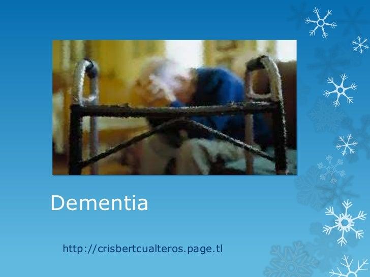 Dementiahttp://crisbertcualteros.page.tl