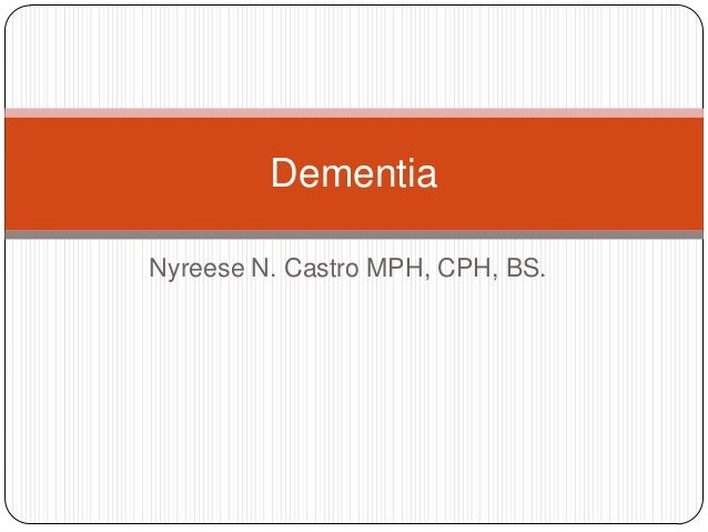 DementiaNyreese N. Castro MPH, CPH, BS.