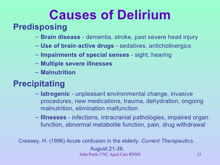 "what are the causes of delirium essay According to the text, ""the primary reasons for delirium, are declining organ function, increasing medical illness, multiple medications, sensory deprivation, and physical, emotional, and environmental losses"" (summers, 2003) a few examples of medical conditions that may cause delirium are diabetes, pneumonia, an infection, or even a fall."