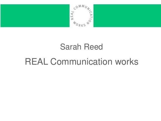 Sarah Reed REAL Communication works